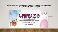 Hội nghị lần thứ 7 của Hiệp hội Gan mật tụy châu Á - Thái Bình Dương từ 4-7/9/2019 tại Seoul, Hàn Quốc