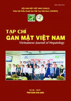 TẠP CHÍ GAN MẬT VIỆT NAM (VIETNAM JOURNAL OF HEPATOLOGY) - SỐ 40/2019