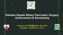 Vietnam Hepato Biliary Pancreatic Surgery Achievement & Developing