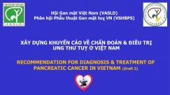 Xây dựng Khuyến cáo về Chẩn đoán và Điều trị Ung thư Tuỵ tại Việt Nam