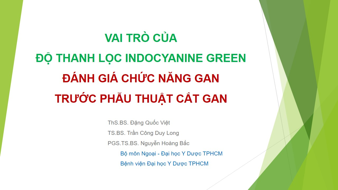 Vai trò của độ thanh lọc Indocyanine green - Đánh giá chức năng gan trước phẫu thuật cắt gan